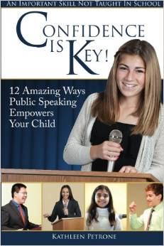 Confidence is Key! 12 Amazing Ways Public Speaking Empowers Your Child by Kathleen Petrone